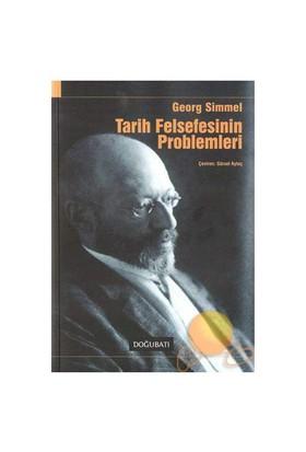 Tarih Felsefesinin Problemleri - Georg Simmel