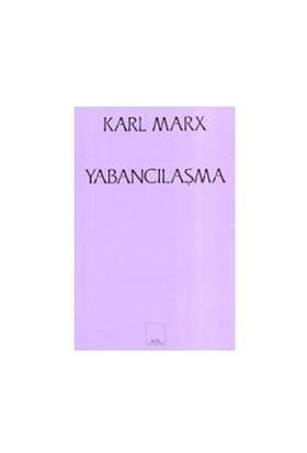 Yabancılaşma - Karl Marx