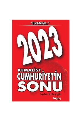 2023 Kemalist Cumhuriyet'in Sonu