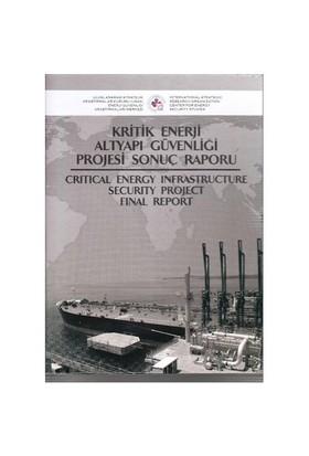 Kritik Enerji Altyapı Güvenliği Projesi Sonuç Raporu (5 Cilt Takım)