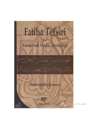 Fatiha Tefsiri Ve Tasavvufi Hadis Şerhçiliği-Sadreddin Konevi