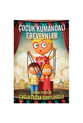Çocuk Kumandalı Ebeveynler-Çağla Tuğba Dortluoğlu