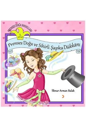 Prenses Doğa Ve Sihirli Şapka Dükkanı-İlknur Arman Balak