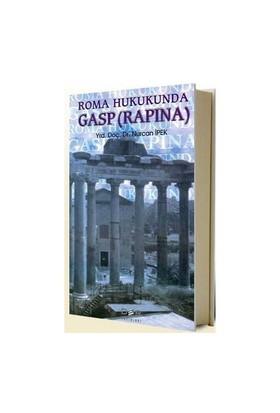 Roma Hukukunda Gasp (Rapına)-Nurcan İpek