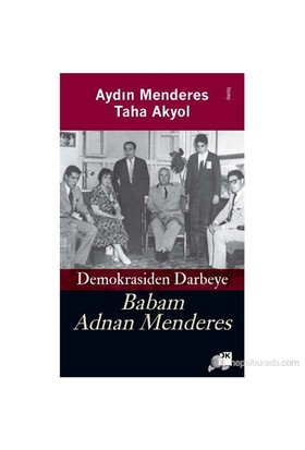 Babam Adnan Menderes - Taha Akyol