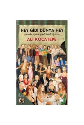Hey Gidi Dünya Hey - Ali Kocatepe