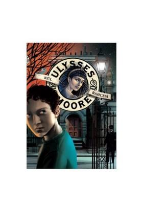Ulysses Moore - 11 Kül Bahçesi - Ulysses Moore
