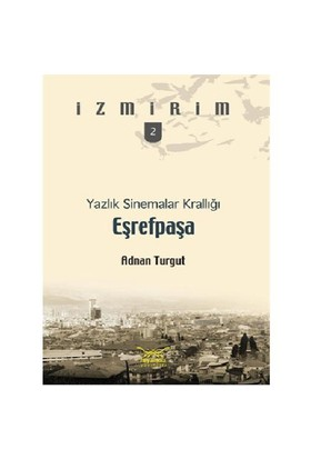 Yazlık Sinemalar Krallığı Eşrefpaşa - Adnan Turgut