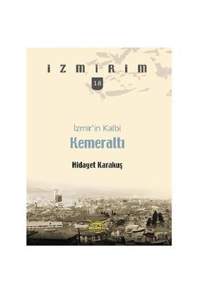 İzmir'in Kalbi Kemeraltı - Hidayet Karakuş