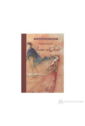 Romeo Ve Juliet Çocuklar İçin Dünya Edebiyatı-William Shakespeare