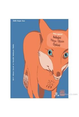 Belleğini Yitiren Tilkinin Öyküsü (Die Geschichte Vom Fuchs, Der Den Verstand Verlor)-Martin Baltscheit