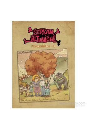 Karikatürler 3 –Serkan Altuniğne - Serkan Altuniğne