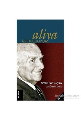 Özgürlüğe Kaçışım - Aliya İzzetbegoviç