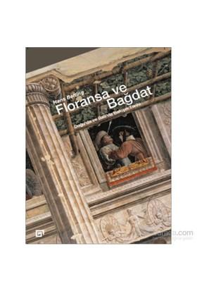 Floransa Ve Bağdat Doğu'Da Ve Batı'Da Bakışın Tarihi-Hans Belting