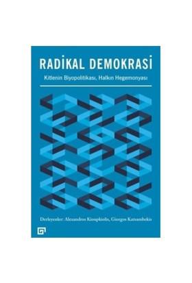Radikal Demokrasi: Kitlenin Biyopolitikası Halkın Hegemonyası-Giorgos Katsambekis