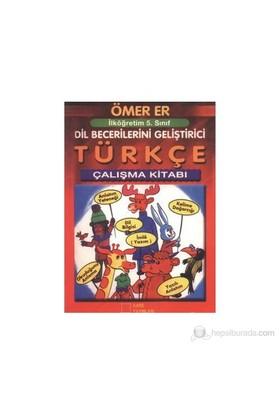 İlköğretim 5. Sınıf Türkçe Çalışma Kitabı - Ömer Er