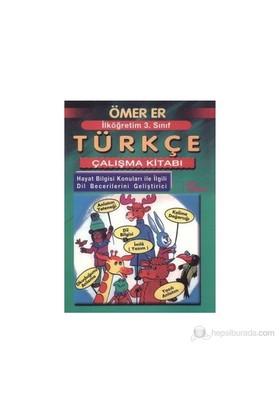 İlköğretim 3. Sınıf Türkçe Çalışma Kitabı - Ömer Er