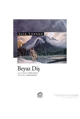 Beyaz Diş (100 Temel Eser) - Jack London