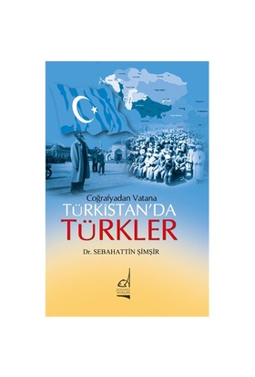 Coğrafya'Dan Vatana Türkistan'Da Türkler-Sebahattin Şimşir