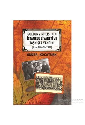 Goeben Zırhlısı'Nın İstanbul Ziyareti Ve Taşkışla Yangını (15 23 Mayıs 1914)-Önder Kocatürk