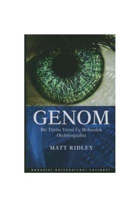 Genom - Bir Türün Yirmi Üç Bölümlük Otobiyografisi - Matt Ridley