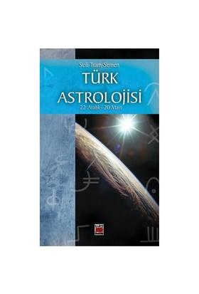 Türk Astrolojisi 22 Aralık - 20 Mart-Sofi Tram-Semen