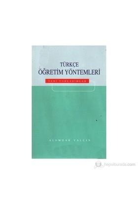 Türkçe Öğretim Yöntemleri Yeni Yaklaşımlar