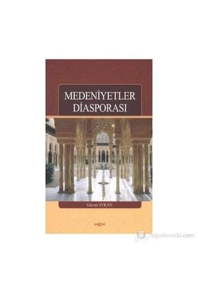 Medeniyetler Diasporası-Güven Aykan
