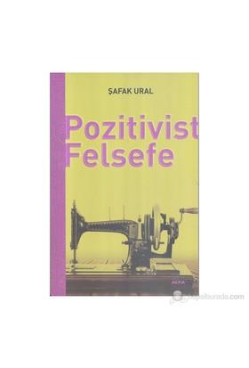 Pozitivist Felsefe-Şafak Ural