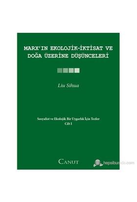 Marx'In Ekolojik-İktisat Ve Doğa Üzerine Düşünceleri – Sosyalist Ve Ekolojik Bir Uygarlık İçin Tezle-Liu Sihua