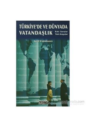 Türkiye''De Ve Dünyada Vatandaşlık-Şerif Esendemir