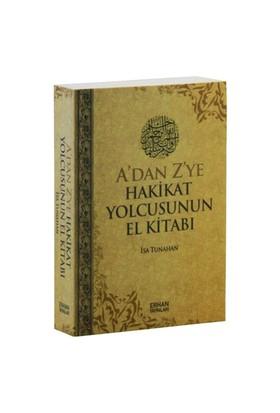 A'Dan Z'Ye Hakikat Yolcusunun El Kitabı-İsa Tunahan