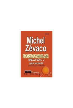 Pardayanlar / Baba Ve Oğul 2 / Güçlü Beraberlik-Michel Zevaco