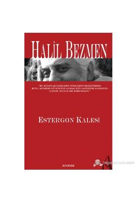 Estergon Kalesi - Halil Bezmen