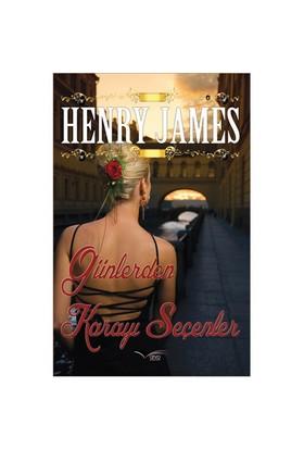 Günlerden Karayı Seçenler - Henry James