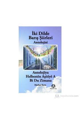 İki Dilde Barış Şiirleri Antolojisi-Mazhar Kara