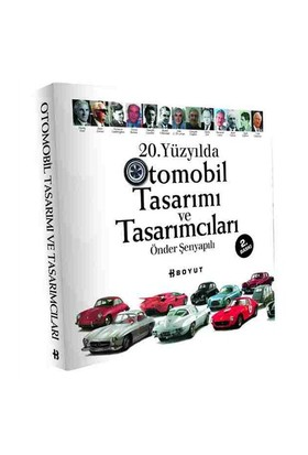 20. Yüzyılda Otomobil Tasarımı ve Tasarımcıları - Önder Şenyapılı
