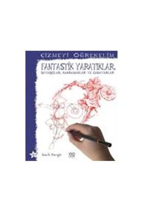 Çizmeyi Öğrenelim - Fantastik Yaratıklar, Savaşçılar, Kahramanlar Ve Canavarlar-Mark Bergin