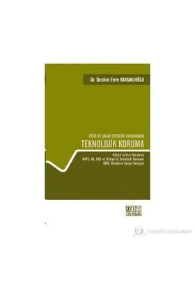 Fikir Ve Sanat Eserleri Hukukunda Teknolojik Koruma (Ciltli)-İbrahim Emre Bayamlıoğlu