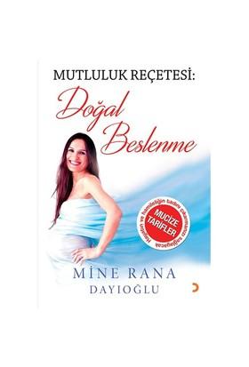 Mutluluk Reçetesi: Doğal Beslenme-Mine Rana Dayıoğlu