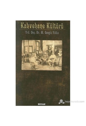 Kahvehane Kültürü-M. Cengiz Yıldız