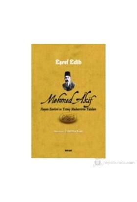 Mehmed Akif (Hayatı Eserleri Ve Yetmiş Muharririn Yazıları)-Eşref Edib