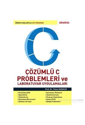 Çözümlü C Problemleri ve Laboratuvar Uygulamaları - Timur Karaçay