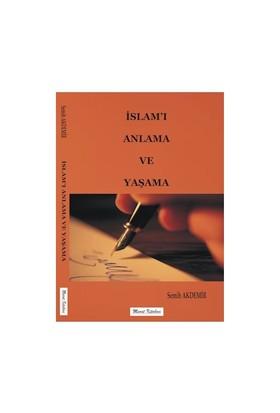 İslamı Anlama Ve Yaşama
