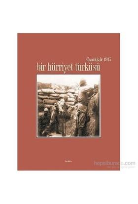 Çanakkale 1915 Bir Hürriyet Türküsü-Fahri Özdemir