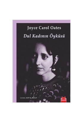 Dul Kadının Öyküsü - Joyce Carol Oates