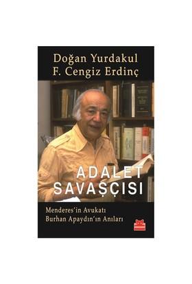 Adalet Savaşçısı - (Menderes'İn Avukatı Burhan Apaydın'In Anıları)-F. Cengiz Erdinç