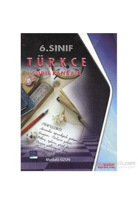 Esen 6. Sınıf Türkçe Soru Bankası - Mustafa Uzun