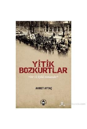 Yitik Bozkurtlar - Bir 12 Eylül Romanıdır-Ahmet Aytaç