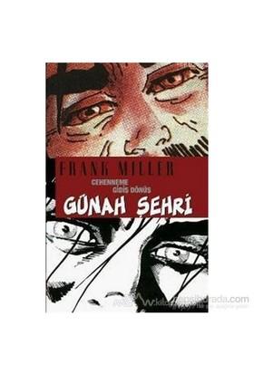 Günah Şehri 7 - Cehenneme Gidiş Dönüş-Frank Miller